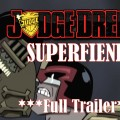 Judge Dredd : Superfiend (full trailer)
